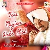 Tere Mayien Wale Chol by Lehmber Hussainpuri