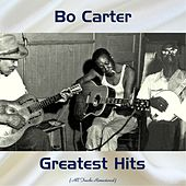 Bo Carter Greatest Hits (All Tracks Remastered) von Bo Carter