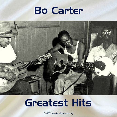 Bo Carter Greatest Hits (All Tracks Remastered) by Bo Carter