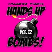 Hands Up Bombs!, Vol. 12 (Pulsedriver Presents) by Various Artists