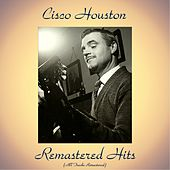 Remastered Hits (All Tracks Remastered) de Cisco Houston