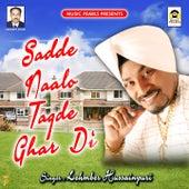 Sadde Naalo Tagde Ghar Di by Lehmber Hussainpuri
