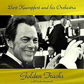 Bert Kaempfert and His Orchestra Golden Tracks (All Tracks Remastered) by Various Artists