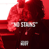 No Stains by Young Nudy