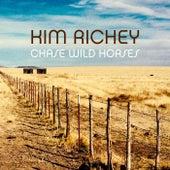Chase Wild Horses by Kim Richey