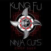 Ninja Cuts: Chop Suey von Kung Fu