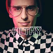 Filthy by Mike Tompkins
