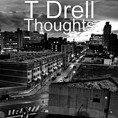 Thoughts by T Drell