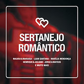 Sertanejo Romântico by Various Artists