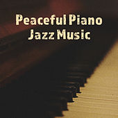 Peaceful Piano Jazz Music – Gentle Sounds, Soothing Jazz, Calm Down, Smooth Jazz After Work by Relaxing Instrumental Jazz Ensemble
