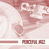 Peaceful Jazz – Piano Relaxation, Soft Music to Rest, Calmness, Pure Mind, Instrumental Music to Calm Down von Peaceful Piano