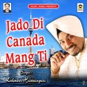 Jado Di Canada Mang Gyi by Lehmber Hussainpuri
