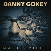 Masterpiece (Album Radio Version) by Danny Gokey