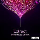 Extract - Deep House Edition by Various Artists