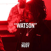 Watson by Young Nudy