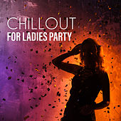 Chillout for Ladies Party by Ibiza Chill Out