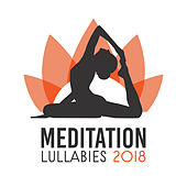 Meditation Lullabies 2018 de Asian Traditional Music