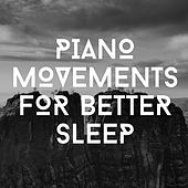 Piano Movements For Better Sleep by Relaxing Chill Out Music