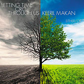 Keeril Makan: Letting Time Circle Through Us de Either/Or