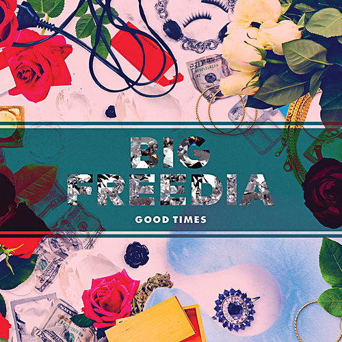 Good Times by Big Freedia