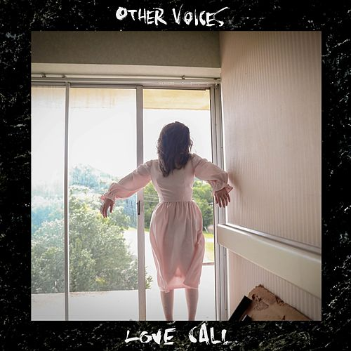 Love Call by The Other Voices