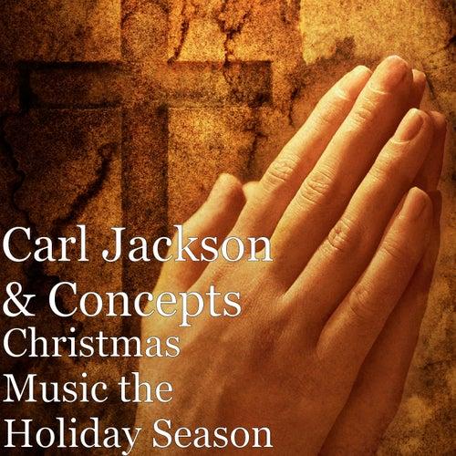 Christmas Music the Holiday Season by Carl Jackson