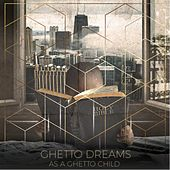 Ghetto Dreams as a Ghetto Child by KT The Legend