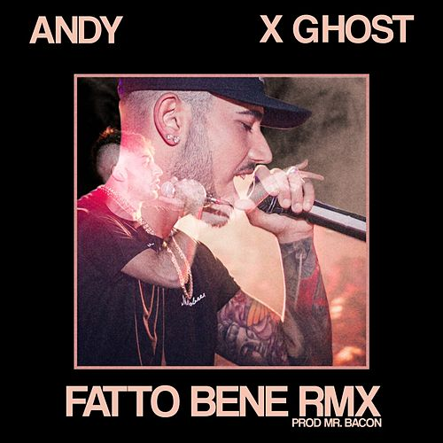 FATTO BENE (Remix) by Andy
