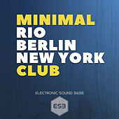 Minimal Club Rio Berlin New York by Various Artists