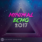 Minimal Echo 2017 by Various Artists