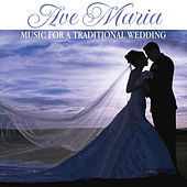 Ave Maria: Music For a Traditional Wedding by Various Artists