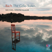 Bach: The Cello Suites by Michael Goldschlager