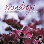 Raindrops: The Exquisite Piano Music Of Chopin by Various Artists