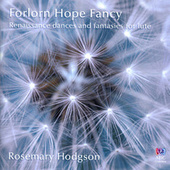 Forlorn Hope Fancy: Renaissance Dances And Fantasies For Lute by Rosemary Hodgson