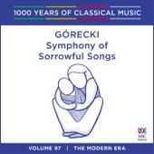 Gorecki: Symphony Of Sorrowful Songs (1000 Years Of Classical Music, Vol. 97) by Takuo Yuasa