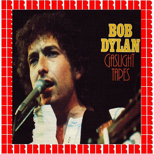 The Gaslight Tapes 1962 (Hd Remastered Edition) de Bob Dylan