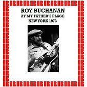 At My Father's Place, New York, 1973 (Hd Remastered Edition) by Roy Buchanan