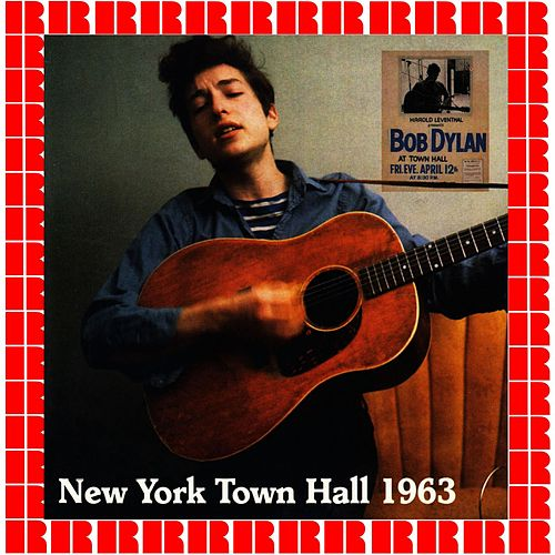 Town Hall, New York, 1963 (Hd Remastered Edition) di Bob Dylan