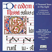 A Thousand Years in Thy Sight: A Celebration of Sacred Music for the Millennium by Andrew Millington