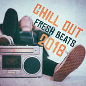 Chill Out Fresh Beats 2018 by Dance Hits 2015