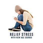 Relief Stress with New Age Sounds von Soothing Sounds