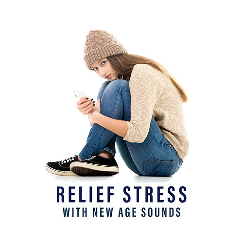 Relief Stress with New Age Sounds by Soothing Sounds