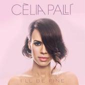 I'll Be Fine von Celia Palli