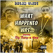What Happened Was... by Big Thump
