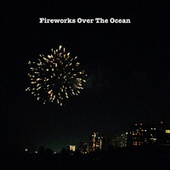 Fireworks Over The Ocean by Fire Sounds For Sleep
