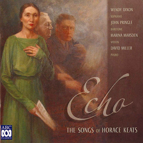 Echo – The Songs Of Horace Keats by David Miller