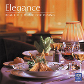 Elegance – Beautiful Music For Dining by Various Artists