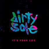 It's Your Life by Dirty Sole
