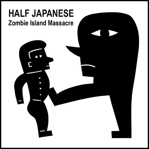 Zombie Island Massacre by Half Japanese