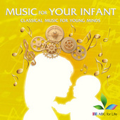 Music For Your Infant: Classical Music For Young Minds by Various Artists